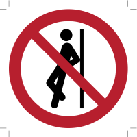 "Sign indicating ""No leaning against"""